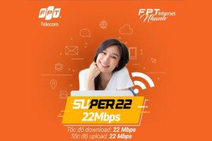 Gói cước internet fpt super 22